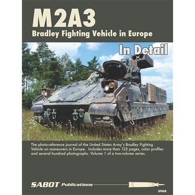 【新製品】SABOT Publications SP008 M2A3 Bradley Fighting Vehicle in Europe In Detail