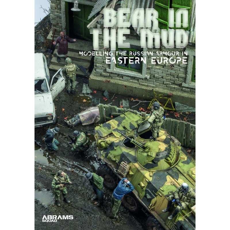 【新製品】ABRAMS SQUAD SPECIAL06 BEAR IN THE MUD Modelling the Russian Armor in Eastern Europe